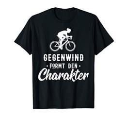 Gegenwind formt den Charakter Radfahrer Rennrad Fun Fahrrad T-Shirt - 1