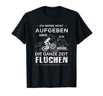 Ich werde nicht aufgeben MTB Mountainbike Radfahrer Spruch T-Shirt - 1