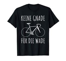 KEINE GNADE FÜR DIE WADE T-Shirt Rennrad Radfahrer Geschenk T-Shirt - 1