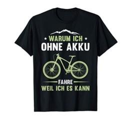 MTB Mountain Bike BMX Rennrad Fahrrad Ohne Akku Spruch T-Shirt - 1