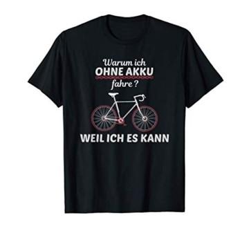 Warum Ich Ohne Akku Fahre Radfahrer T-Shirt - 1