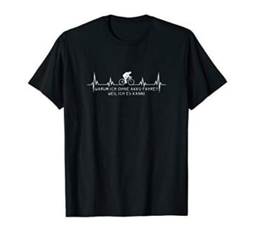 Warum ich ohne Akku fahre? Radsport Rennrad MTB Geschenk T-Shirt - 1